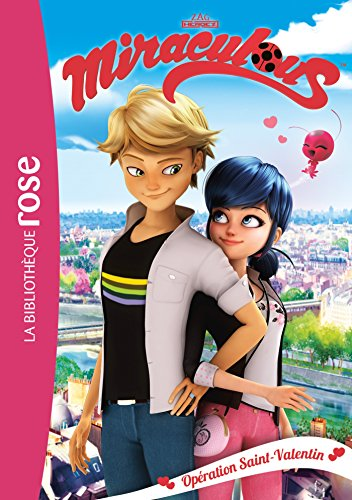 MIRACULOUS TOME 5 : OPERATION SAINT VALENTIN